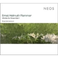 Ernst Helmuth Flammer: Works for Ensemble Vol.1