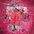 Achromantism