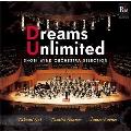 尚美ウインドオーケストラ・セレクション「Dreams Unlimited - 限りなき夢 - 」