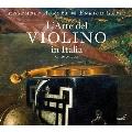 L'Arte del Violino in Italia - c.1650-1700