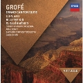 Grofe: Grand Canyon Suite; Copland: Billy the Kid, El Salon Mexico