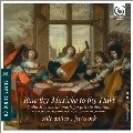 Tune thy Musicke to thy Hart - Tudor & Jacobean Music for Private Devotion