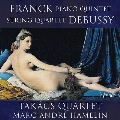 フランク: ピアノ五重奏曲 M.7; ドビュッシー: 弦楽四重奏曲 L.91