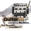 The Guitar And Other Machines (Deluxe Edition)