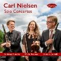 カール・ニルセン:3つのソロ協奏曲