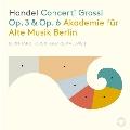 ヘンデル: 6つの合奏協奏曲 Op.3、12の合奏協奏曲 Op.6
