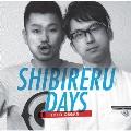SHIBIRERU DAYS