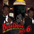 BURN DOWN MIX 6