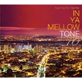IN YA MELLOW TONE 10 [CD+CD10枚収納可能BOX]<限定盤>