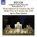 Reger: Complete String Trios & Piano Quartets Vol.2 - Piano Quartet Op.133, String Trio Op.141b / Hans-Jakob Eschenburg(vc), Aperto Piano Quartet, etc