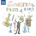 NEW ORCHESTRAL HITS 4 KIDS 子供たちのためのニュー・オーケストラ・ヒッツ