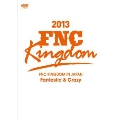 FNC KINGDOM IN JAPAN ~Fantastic & Crazy~