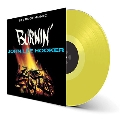 Burnin' (Yellow Vinyl)<限定盤>