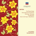 Britten: Five Flower Songs Op.47, Choral Dances from Gloriana, Partsongs, etc
