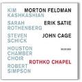 Rothko Chapel - Morton Feldman, Erik Satie, John Cage