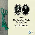 Ravel: The Complete Works for Solo Piano (2011 Remaster)