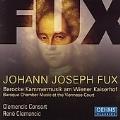 Fux:Kammermusik em Wiener Kaiserhof:Rene Clemencic(cond/cemb/org)/Clemencic Consort/Hiro Kurosaki(vn)