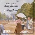 オスカー・シュトラウス: ピアノ協奏曲/セレナード 他