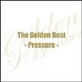 ザ・ゴールデンベスト~Pressure~<通常盤>