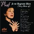Edith Piaf: Je ne Regrette Rien (Very Best of)