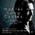 Mahler: Song Cycles (Kindertotenlieder, Lieder eines fahrended Gesellen & Ruckert-Lieder)