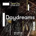 ティペット・ライズ・オーパス2017 音楽祭 「Daydream(白昼夢)」