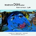 Friedhelm Dohl Edition Vol.12 - Chamber Music