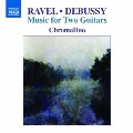 Ravel, Debussy - Music for Two Guitars