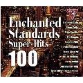 Enchanted Standards SUPER HITS 100