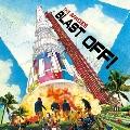 BLAST OFF!<レコードの日対象商品/限定盤>