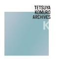 "TETSUYA KOMURO ARCHIVES ""K"" CD"