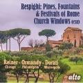 レスピーギ: 交響詩「ローマの松」, 「ローマの噴水」, 「ローマの祭り」, 他