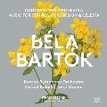 Bartok: Concerto for Orchestra & Music for Strings, Percussion & Celesta