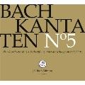 J.S.Bach: Cantatas No.5