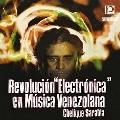 Revolucion Electronica En Musica Venezolana CD