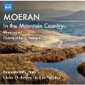 Moeran: In the Mountain Country, Rhapsodies, Overture for a Masque