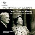 Vaughan Williams: Where Hope is Shining - Songs for Mixed Chorus