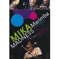 Mika Marimba Madness : Live In Concert 2009