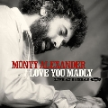 Love You Madly~Live At Bubba's