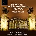 The Organ of Buckingham Palace Ballroom