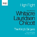 High Flight - Choral Music by Whitacre, Lauridsen, Chilcott<限定盤>