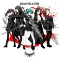 DAWNSLAYER (DAWN ver.)