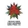 ザ・ダスト・ショー:ライヴ・アット・カドガン・ホール 2016