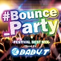 #bounce_Party Mixed by BABY-T