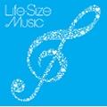 Life-Size Music ~いつまでも大切にしたいうた [洋楽カバー編]