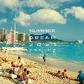 SUMMER DREAM 2021 -Modern AOR Vibes-<タワーレコード限定>