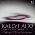 K.Aho: Chamber Symphonies No.1-No.3