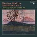 Mahler: Symphonie No.7