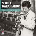 Sergei Nakariakov - Trumpet & Orchestra