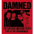 The Captains Birthday Party: Live At The Roundhouse